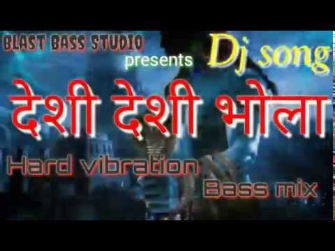 Desi desi bhola 2018 new superhit //Dj Fadu bass vibration mix