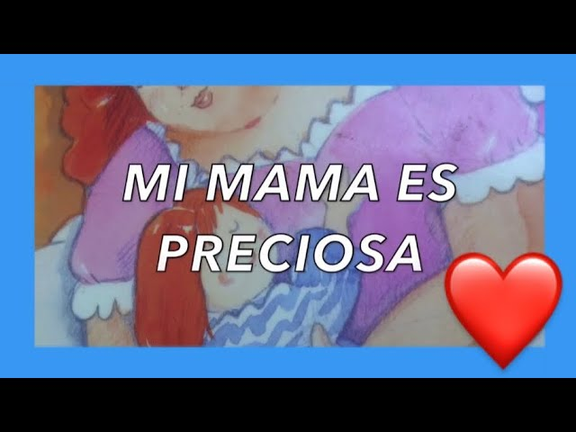 Mi Mama Es Preciosa Audio Cuento Youtube
