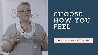Choose How You Feel