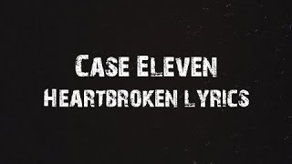 Case Eleven - Heartbroken Lyrics
