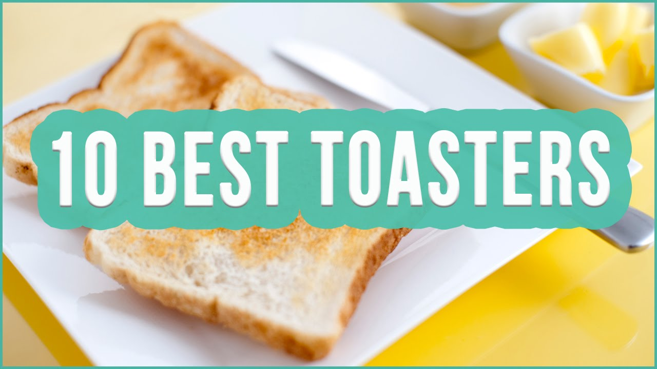 Best Toaster 2016? TOP 10 Toasters | TOPLIST+ - YouTube