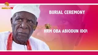 HRM OBA ABIODUN IDOWU ONIRUS BURIAL CEREMONY