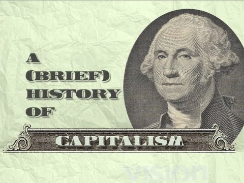 the history of capitalism A new book outlines the intertwined history of capitalism and democracy in the  united states, and why pragmatism has outweighed ideology.