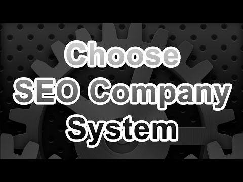 Exact System To Choose The Best SEO Firm MUST WATCH