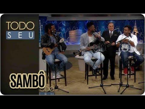 Sambô - Todo Seu (07/08/17)