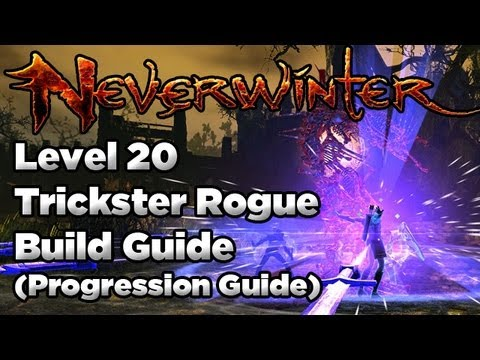 Neverwinter: Trickster Rogue Level 20 Recap and Leveling Guide (Build + Combat Tips)