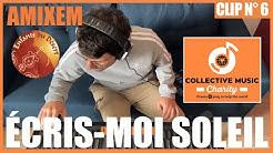 Amixem - Enfants Du Désert - Collectif Confiné Solidaire - Écris Moi Soleil - Clip N°6
