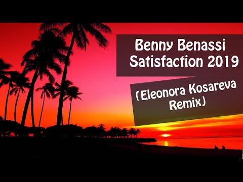 Benny Benassi - Satisfaction 2019 (Eleonora Kosareva Remix) █▬█ █ ▀█▀