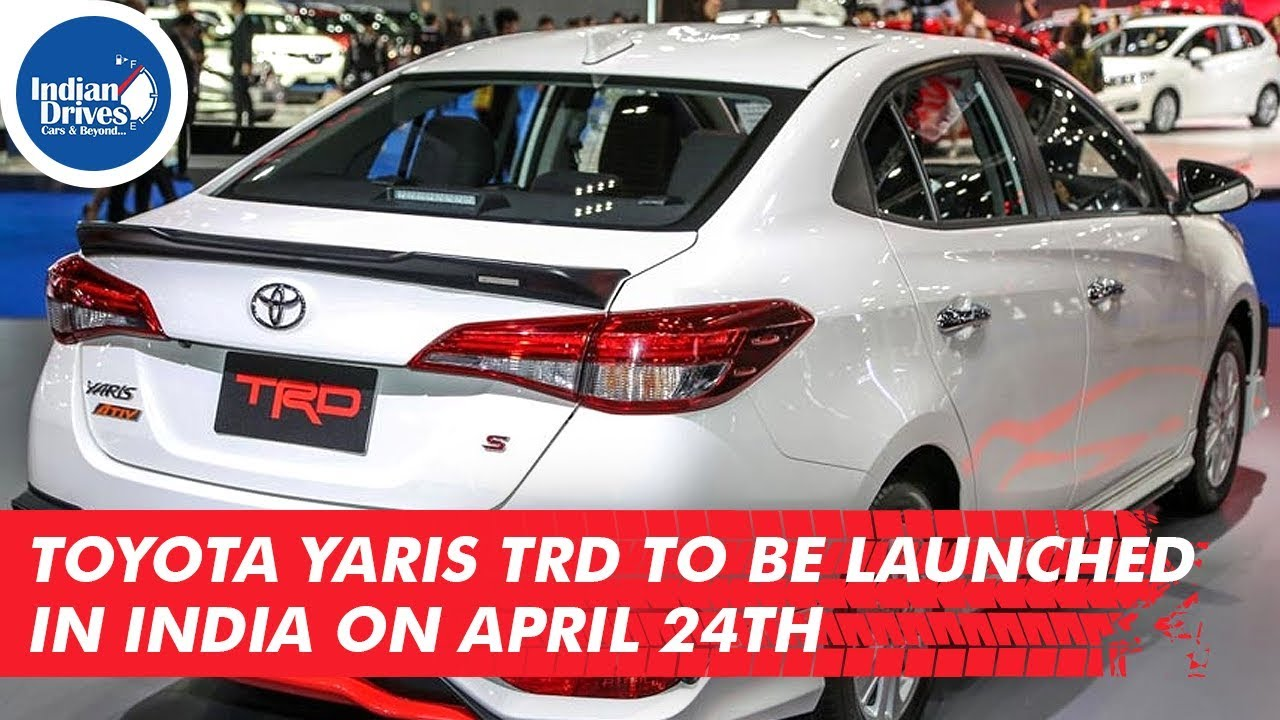 toyota yaris trd india grand new avanza hitam to be launched in on april 24th youtube