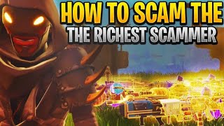 how to scam the richest scammer! (Scammer Gets Scammed) Fortnite Save The World