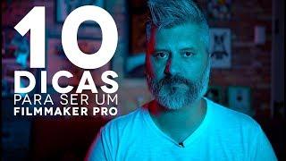 10 DICAS PARA SER UM FILMMAKER PRO