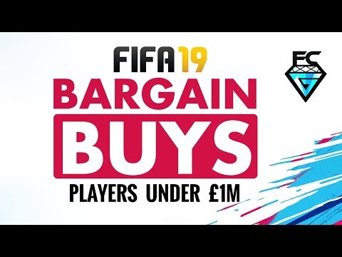 FIFA 19: BARGAIN BUYS ( Players Under £1M )