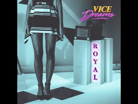 Vice Dreams  - Royal - ℗ 2018 Universal Music Australia 2018