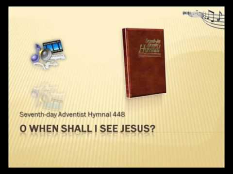 O When Shall I See Jesus Seventh day Adventist Hymnal No 448 Morning Trumpet