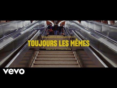 Caballero & JeanJass - Toujours les mêmes ft. Krisy