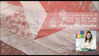 Aprenda patchwork com Patricia Washhington – Manta de Sofá em Estrela da Amizade