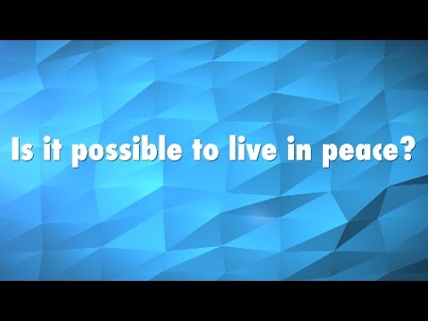 Is it possible to live in peace? | Spirituality | Meditation | Agape | Frisco | Plano