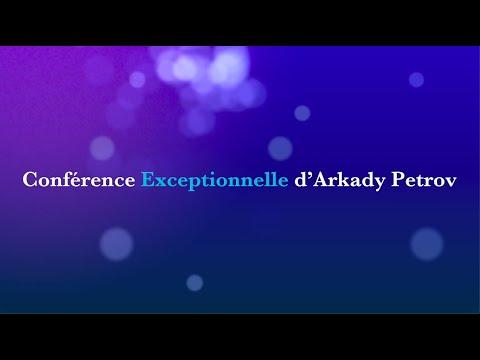Conférence exceptionnelle d'Arkady Petrov du 7 juin 2020