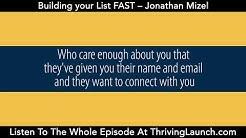 List Building - Building your List FAST – Jonathan Mizel
