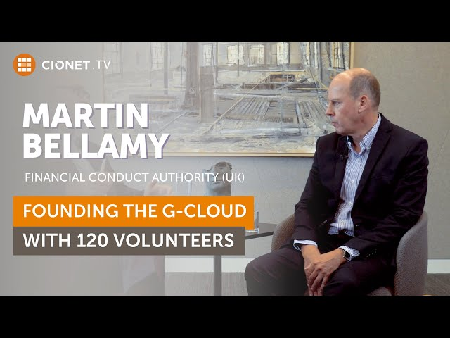Martin Bellamy – CIO of Financial Conduct Authority (FCA) – Founding G-Cloud with 120 volunteers