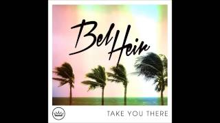 Bel Heir - Take You There