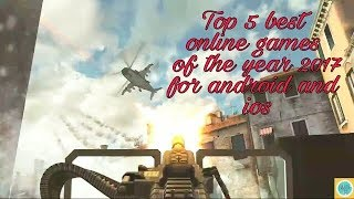 Top 5 best online games of the year 2017 for android and ios ||High graphics online games