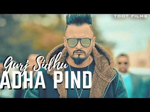 Adha Pind | Gurj Sidhu | Sukh Sandhu | T-Dot Films | New Punjabi Songs 2018