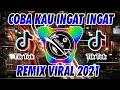 Gambar cover DJ COBA KAU INGAT INGAT KEMBALI FULL ALBUM TERBARU 2021 🎶 DJ TIK TOK TERBARU 2021