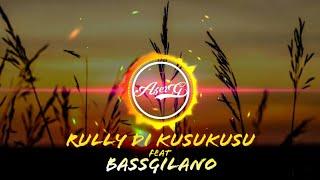 RULLY DI KUSUKUSU feat. BASSGILANO