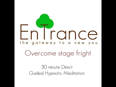 (30') Overcome stage fright - For musicians and performers - Guided Self Help Hypnosis/Meditation.
