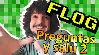 FLOG - PREGUNTAS Y SALU2 - FloGar o.O