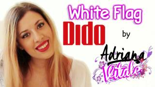 White Flag - Dido (Cover) by Adriana Vitale