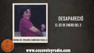 ECUAVOLEY RADIO, DESAPARECIDA NORMA DEL ROSARIO ZAMBRANO BADILLO