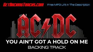 AC/DC - You Ain't Got A Hold On Me BACKING TRACK
