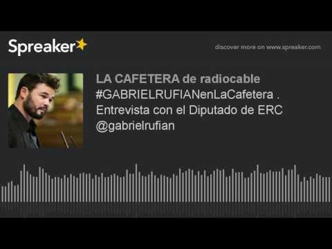 #GABRIELRUFIANenLaCafetera . Entrevista con el Diputado de ERC @gabrielrufian