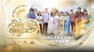 image BỔN CUNG GIÁ LÂM  - BTS TẬP 6 | Thu Trang, Trường Giang, Diệu Nhi, Sĩ Thanh, La Thành, Hoàng Phi