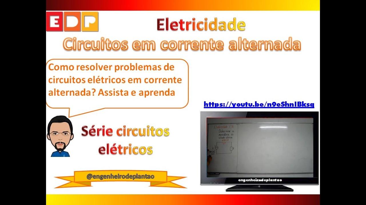 Circuito Corrente Alternada : Eletricidade circuito em corrente alternada youtube