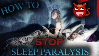 HOW TO STOP SLEEP PARALYSIS! Prevent Nightmares & Make them Lucid