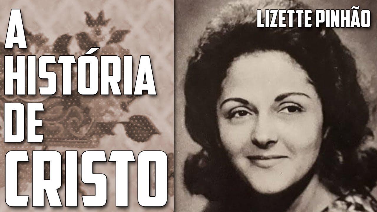 A História de Cristo - Lizette Pinhão