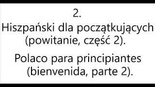 2. Hiszpański dla początkujących (powitanie, część 2) - Polaco (bienvenida, parte 2).