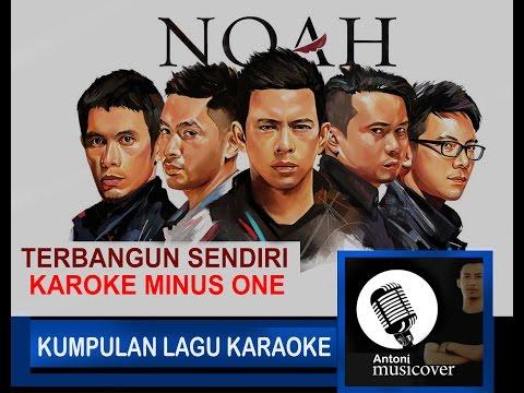 terbangun sendiri - NOAH karoke tanpa vokal (HD Audio)