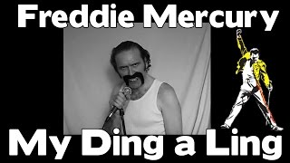 "Freddie Mercury  ""My Ding A Ling"""