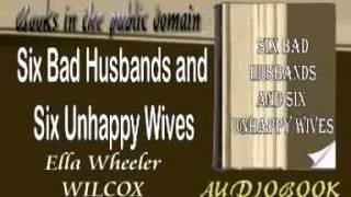 Six Bad Husbands and Six Unhappy Wives Ella Wheeler WILCOX Audiobook