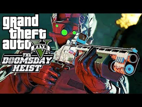 Grand Theft Auto V - GTA 5 DOOMSDAY HEIST Gameplay NEW CARS WEAPONS MISSIONS GTA 5 DLC