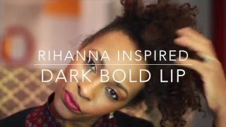 How To Get Bold Dark Lip Rihanna Inspired|NATURAL HAIR STYLE