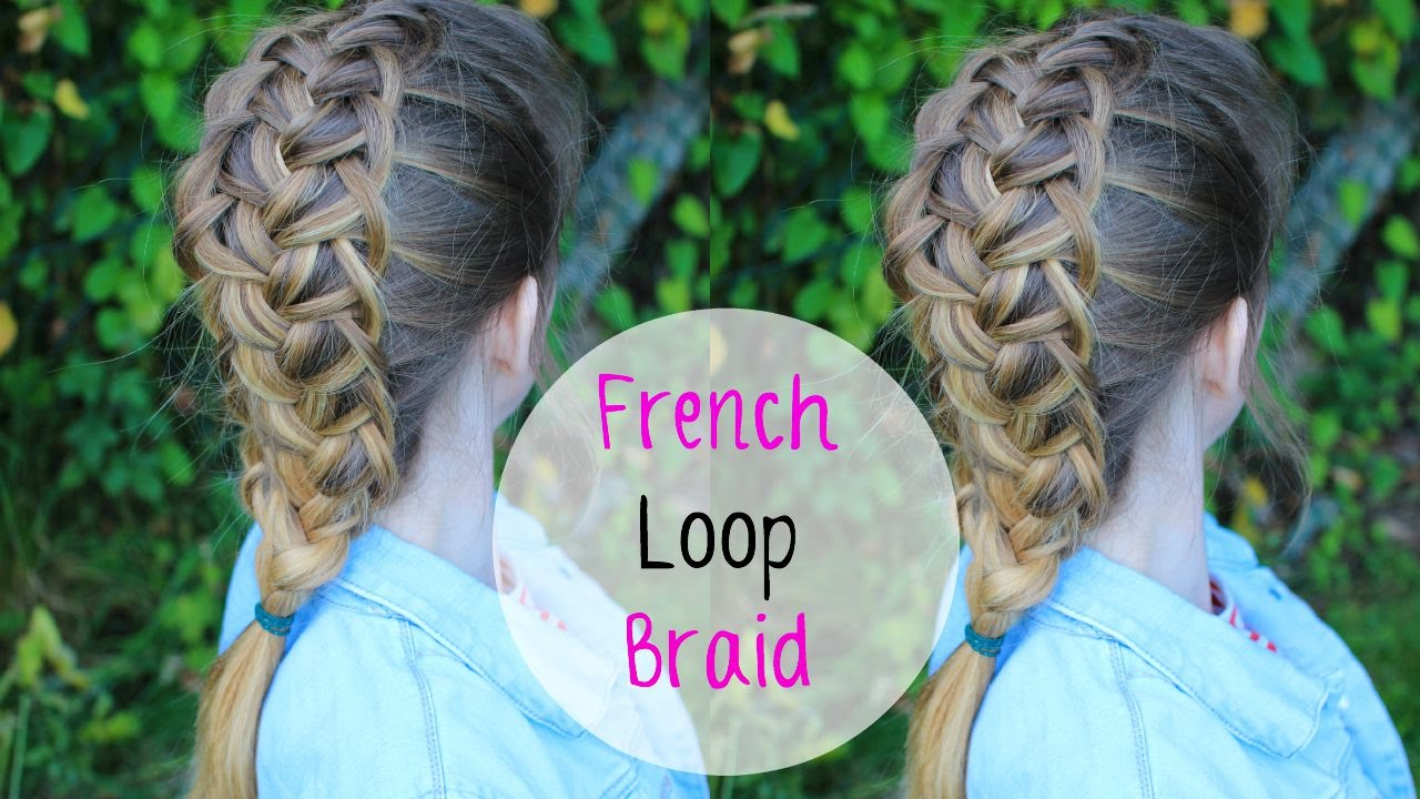 How To : French Loop Braid  Braidsandstyles12