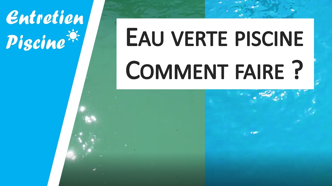 Eau Verte Piscine Eau Trouble Piscine Comment Nettoyer Youtube
