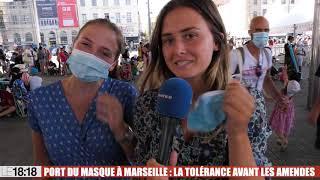 Le 18:18 - Port du masque à Marseille : la tolérance avant les amendes