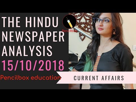 15 Oct 2018 - The Hindu Newspaper Analysis by Anam- [UPSC/SSC/PCS] Current affairs