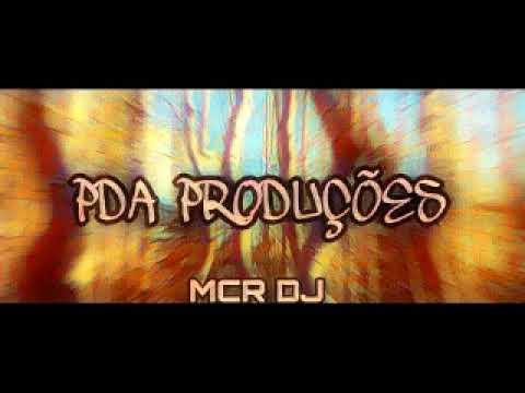 MEGA FUNK - DOS CRIA - MCR DJ (PDA PROD.)